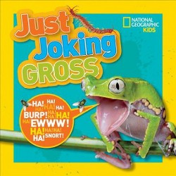 National Geographic Kids Just Joking Gross (Library)