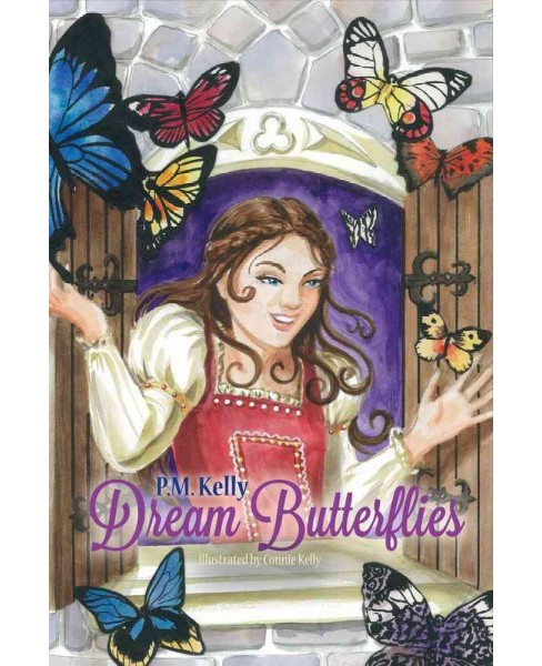Dream Butterflies (Paperback) (P. M. Kelly) - image 1 of 1
