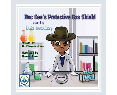 Doc Cee's Protective Gas Shield Starring Luis Mccoy (Paperback) (Cleophas Jones) - image 1 of 1