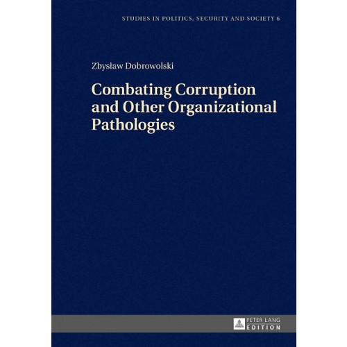 Combating Corruption and Other Organizational Pathologies (New) (Hardcover) (Zbyslaw Dobrowolski)