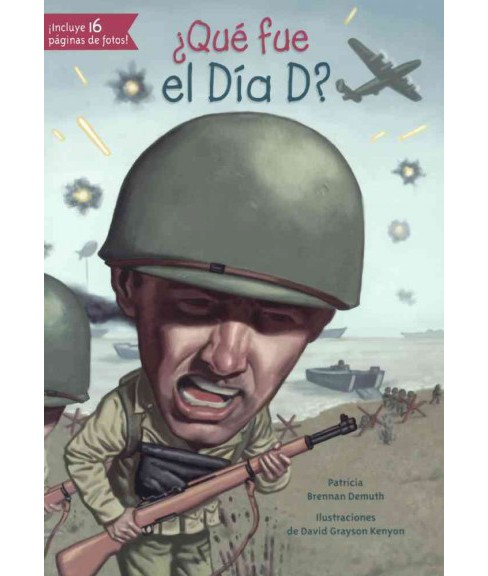 Que fue el Dia D? / What Was D-Day? (Reprint) (Prebind) (Patricia Brennan Demuth) - image 1 of 1
