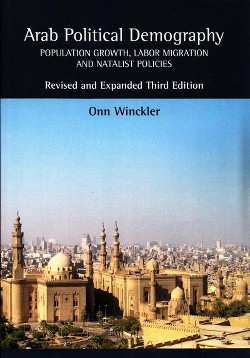 Arab Political Demography : Population Growth, Labor Migration and Natalist Policies -  (Paperback)