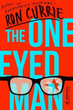 One-Eyed Man (Hardcover) (Ron Currie)