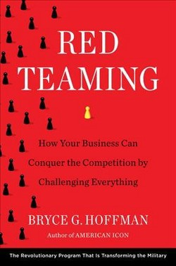 Red Teaming : How Your Business Can Conquer the Competition by Challenging Everything (Hardcover) (Bryce