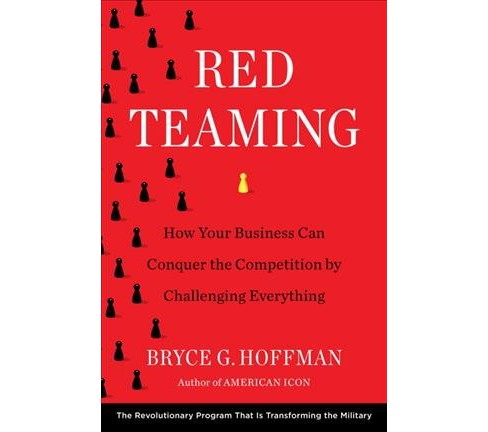 Red Teaming : How Your Business Can Conquer the Competition by Challenging Everything -  (Hardcover) - image 1 of 1