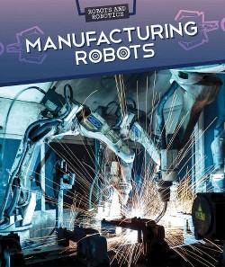 Manufacturing Robots (Vol 0) (Paperback) (Daniel R. Faust)