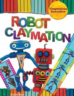 Robot Claymation (Vol 0) (Paperback) (Emily Reid)