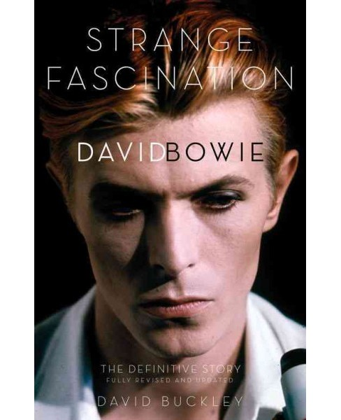 Strange Fascination : David Bowie: the Definitive Story (Paperback) (David Buckley) - image 1 of 1