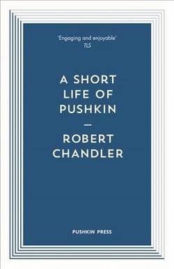 Short Life of Pushkin (Paperback) (Robert Chandler)