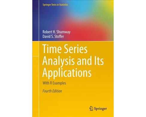 Time Series Analysis and Its Applications : With R Examples -  (Paperback) - image 1 of 1