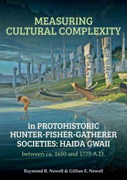 Measuring Cultural Complexity in Protohistoric Hunter-fisher-gatherer Societies : Haida Gwaii Between