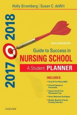 Saunders Guide to Success in Nursing School 2017-2018 : A Student Planner (Paperback) (R.N. Holly