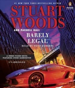 Barely Legal (Unabridged) (CD/Spoken Word) (Stuart Woods & Parnell Hall)