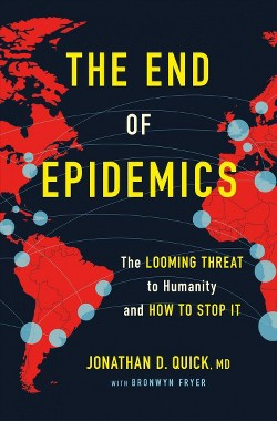 End of Epidemics : The Looming Threat to Humanity and How to Stop It -  (Hardcover)