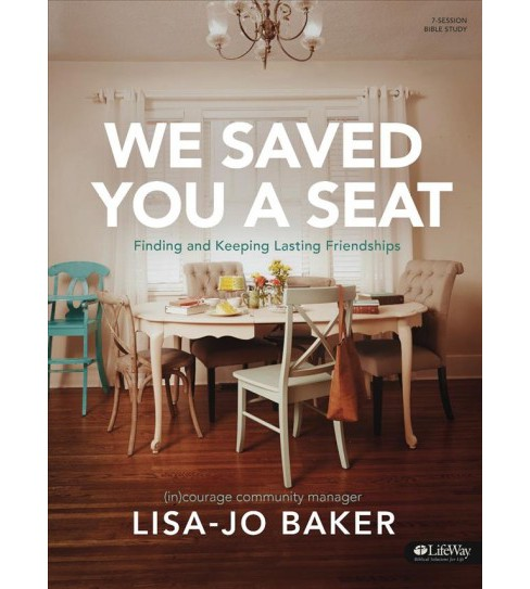 We Saved You a Seat : Bible Study Book (Paperback) (Lisa-jo Baker) - image 1 of 1
