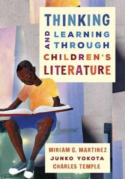 Thinking and Learning Through Children's Literature (Paperback) (Miriam G. Martinez & Junko Yokota &