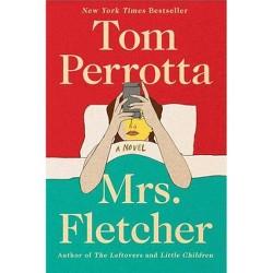 Mrs. Fletcher -  by Tom Perrotta (Hardcover)