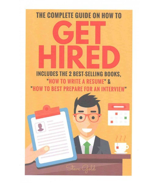 complete guide on how to get hired includes the 2 best