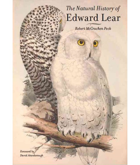 Natural History of Edward Lear (1812-1888) (Hardcover) (Robert McCracken Peck) - image 1 of 1