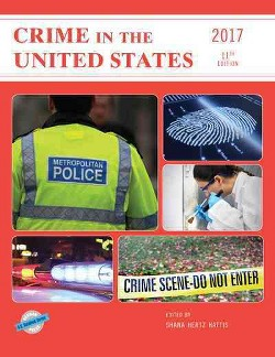 Crime in the United States 2017 -  (Crime in the United States) (Hardcover)