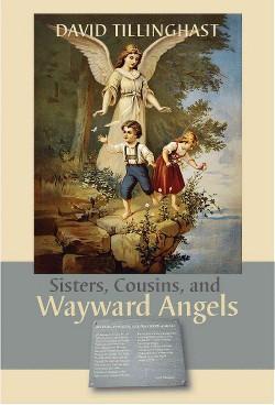 Sisters, Cousins, and Wayward Angels (Paperback) (David C. Tillinghast)
