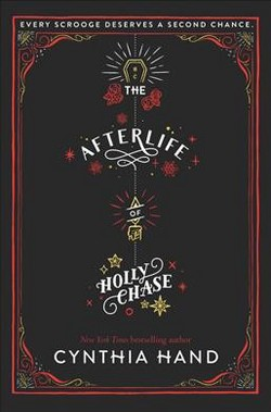 Afterlife of Holly Chase -  by Cynthia Hand (Hardcover)