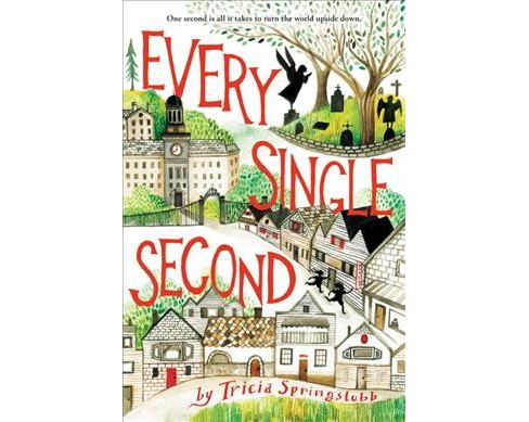 Every Single Second (Reprint) (Paperback) (Tricia Springstubb) - image 1 of 1