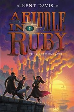Great Unravel -  (Riddle in Ruby) by Kent Davis (Hardcover)