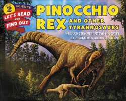 Pinocchio Rex and Other Tyrannosaurs -  by Melissa Stewart & Steve Brusatte (School And Library)