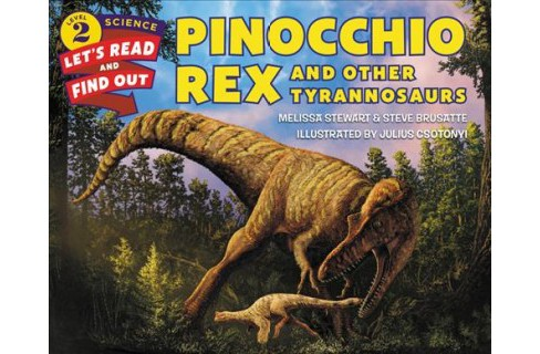 Pinocchio Rex and Other Tyrannosaurs -  by Melissa Stewart & Steve Brusatte (School And Library) - image 1 of 1