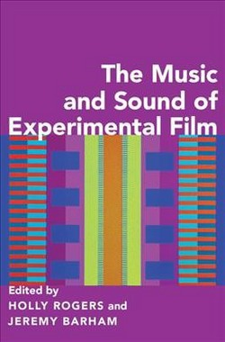 Music and Sound of Experimental Film (Hardcover)
