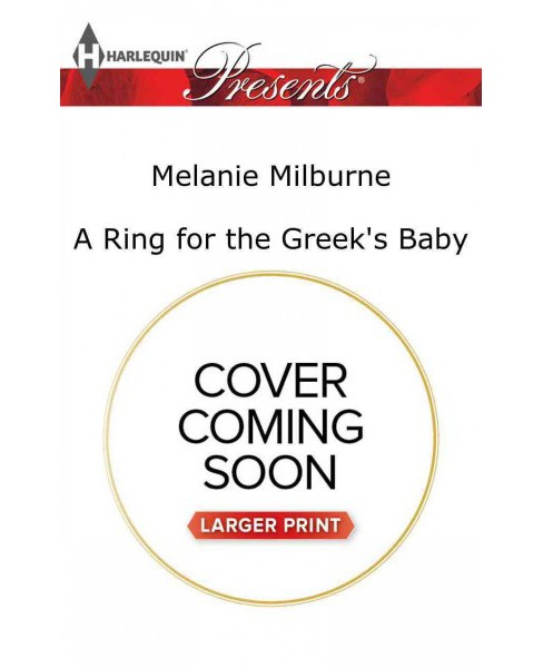 Ring for the Greek's Baby -  Large Print by Melanie Milburne (Paperback) - image 1 of 1