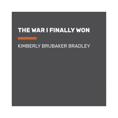 War I Finally Won (Unabridged) (CD/Spoken Word) (Kimberly Brubaker Bradley)