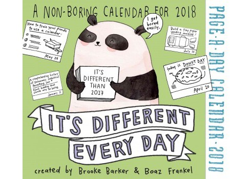 It's Different Every Day 2018 Calendar -  by Brooke Barker & Boaz Frankel (Paperback) - image 1 of 1