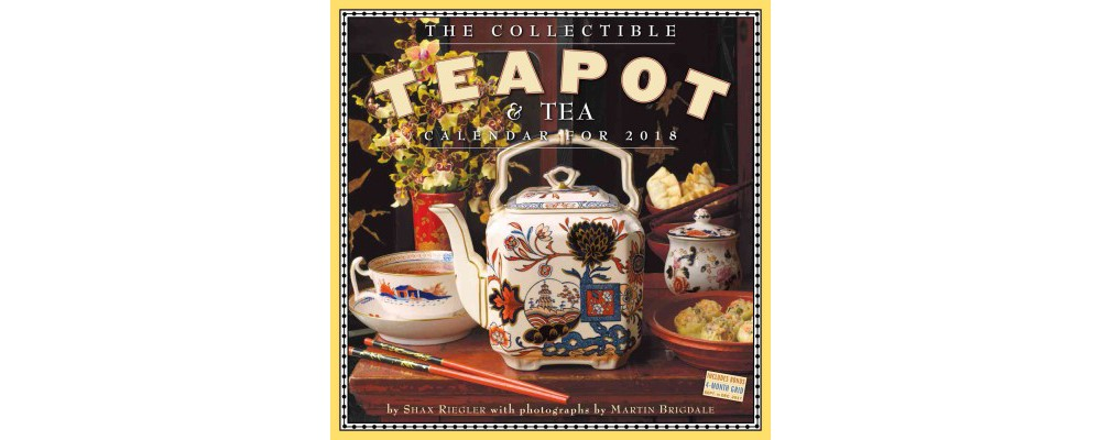 Collectible Teapot & Tea 2018 Calendar (Paperback) (Shax ...