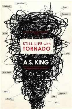 Still Life With Tornado (Reprint) (Paperback) (A. S. King)