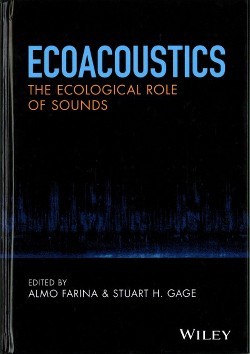 Ecoacoustics : The Ecological Role of Sounds (Hardcover) (Almo Farina & Stuart H. Gage)