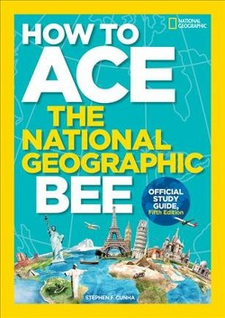 How to Ace the National Geographic Bee, Official Study Guide, Fifth Edition (Library)