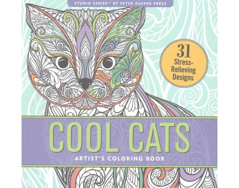 Cool Cats Artist's Coloring Book : 31 Stress-relieving Designs (Paperback) - image 1 of 1