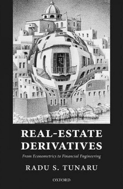 Real-estate Derivatives : From Econometrics to Financial Engineering (Hardcover) (Radu S. Tunaru)