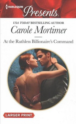 At the Ruthless Billionaire's Command (Large Print) (Paperback) (Carole Mortimer)