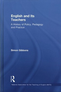 English and Its Teachers : A History of Policy, Pedagogy and Practice (Hardcover) (Simon Gibbons)