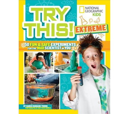 Try This Extreme : 50 Fun & Safe Experiments for the Mad Scientist in You (Library) (Karen Romano Young) - image 1 of 1