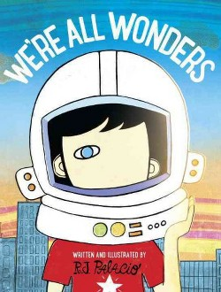 We're All Wonders (Library) (R. J. Palacio)