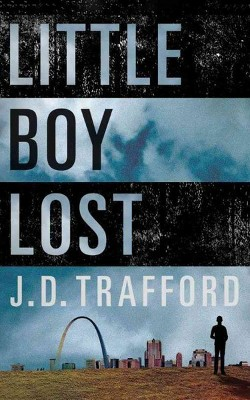 Little Boy Lost (Unabridged) (CD/Spoken Word) (J. D. Trafford)