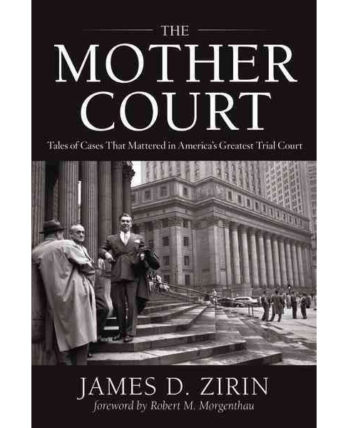 Mother Court : Tales of Cases That Mattered in America's Greatest Trial Court (Reprint) (Paperback) - image 1 of 1
