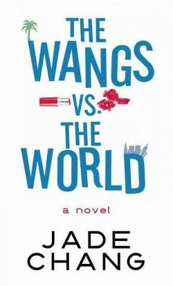 Wangs Vs. the World (Library) (Jade Chang)