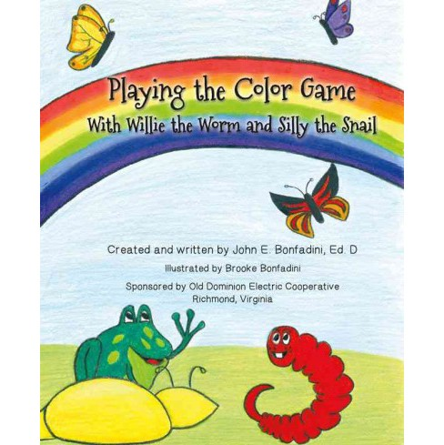 Playing the Color Game With Willie the Worm and Silly the Snail (Hardcover) (John Bonfadini) - image 1 of 1