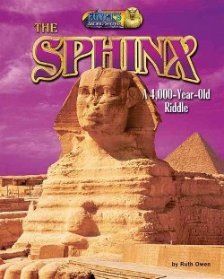 Sphinx : A 4,000-yYear-Old Riddle (Library) (Ruth Owen)