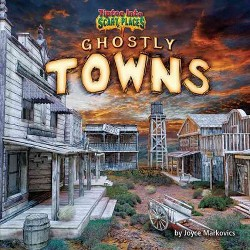 Ghostly Towns (Library) (Joyce Markovics)